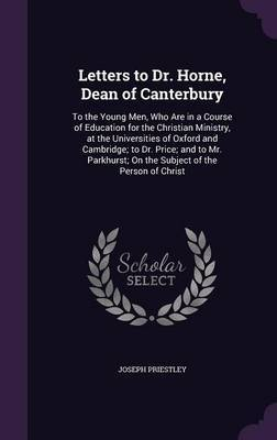 Letters to Dr. Horne, Dean of Canterbury by Joseph Priestley image