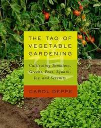 The Tao of Vegetable Gardening by Carol Deppe