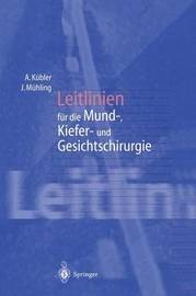 Leitlinien Fur Die Mund-, Kiefer- Und Gesichtschirurgie by Alexander K]bler