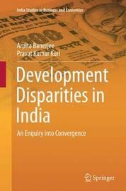 Development Disparities in India by Arpita Banerjee