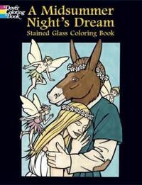 A Midsummer Night's Dream Stained Glass Coloring Book by John Green
