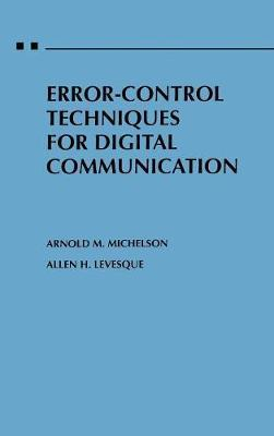 Error-Control Techniques for Digital Communication by Arnold M. Michelson image