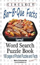 Circle It, Bar-B-Que / Barbecue / Barbeque Facts, Word Search, Puzzle Book by Lowry Global Media LLC image