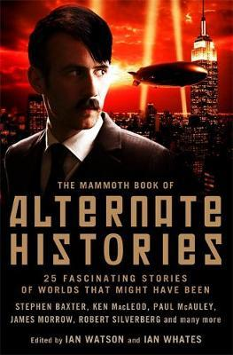 The Mammoth Book of Alternate Histories by Ian Watson image