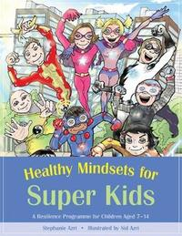 Healthy Mindsets for Super Kids by Stephanie Azri