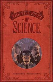 Five Fists of Science (New Edition) by Matt Fraction