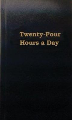 Twenty-four Hours A Day by * Anonymous
