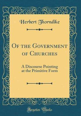Of the Government of Churches by Herbert Thorndike image