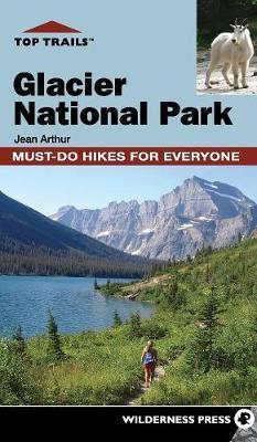 Top Trails: Glacier National Park by Jean Arthur image