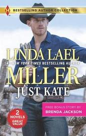 Just Kate & What a Westmoreland Wants by Linda Lael Miller