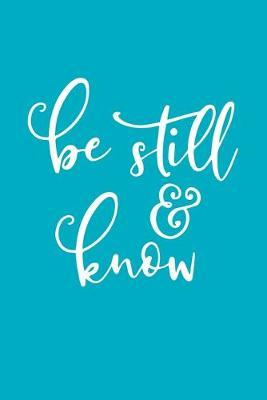 Be Still And Know by Noted Expressions