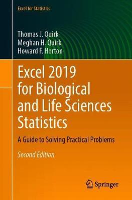 Excel 2019 for Biological and Life Sciences Statistics by Thomas J. Quirk
