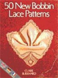 50 New Bobbin Lace Patterns by Claire Burkhard