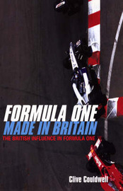 Formula One: Made in Britain - The British Influence in Formula One by Clive Couldwell image