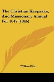 The Christian Keepsake, And Missionary Annual For 1847 (1846) image