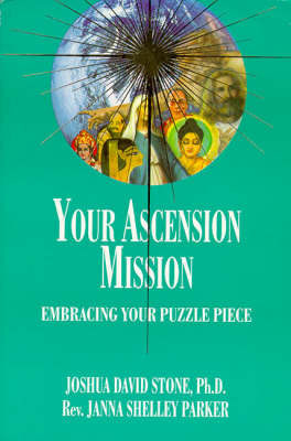 Your Ascension Mission by Joshua David Stone
