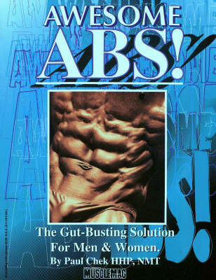 Awesome Abs: The Gut-busting Solution for Men and Women by Paul Check