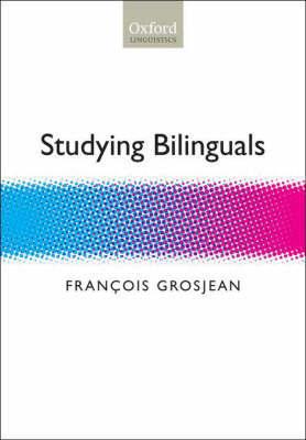 Studying Bilinguals by Francois Grosjean