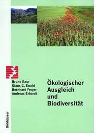 Okologischer Ausgleich Und Biodiversitat by B Baur