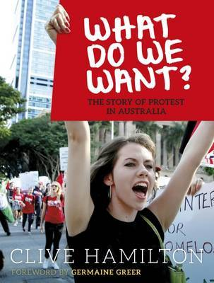 What do We Want? by Clive Hamilton