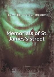 Memorials of St. James's Street by Edwin Beresford Chancellor