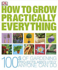 How to Grow Practically Everything by Zia Allaway image