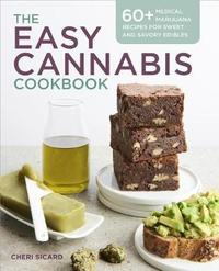 The Easy Cannabis Cookbook by Cheri Sicard