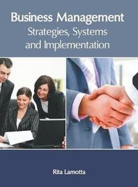 Business Management: Strategies, Systems and Implementation