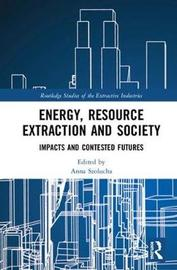 Energy, Resource Extraction and Society