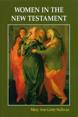 Women in the New Testament by Mary Ann Getty-Sullivan