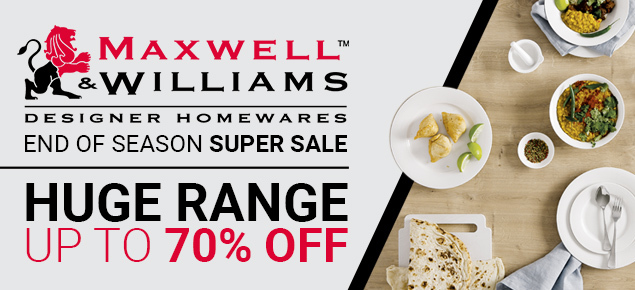 Maxwell & Williams End of Season SUPER Sale!