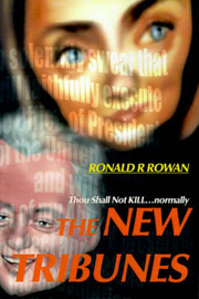 The New Tribunes: Thou Shall Not Kill...Normally by Ronald R. Rowan image