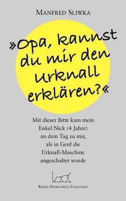 Opa, Kannst Du Mir Den Urknall Erklaren ? by Manfred Sliwka image