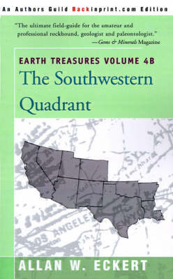 Earth Treasures, Vol. 4B: Southwestern Quadrant by Allan W Eckert