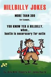 You Know Yer a Hillbilly When... by Billy Bob Jones Rav IV