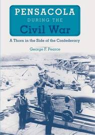 Pensacola During the Civil War by George F Pearce image