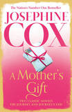 A Mother's Gift: Two Classic Novels by Josephine Cox