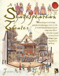 A Shakespearean Theater by Jacqueline Morley