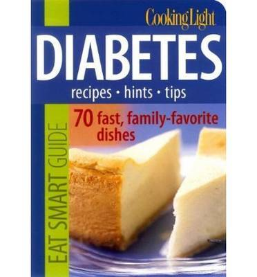 Cooking Light Eat Smart Guide: Diabetes by Cooking Light Magazine