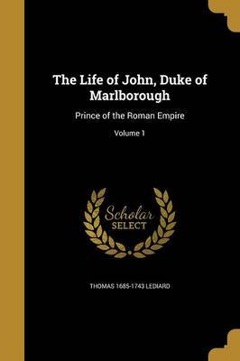 The Life of John, Duke of Marlborough by Thomas 1685-1743 Lediard image
