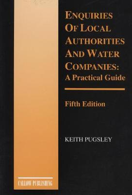 Enquiries of Local Authorities and Water Companies by Keith Pugsley