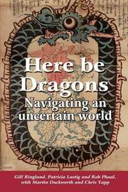 Here Be Dragons by Gill Ringland