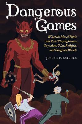 Dangerous Games by Joseph P. Laycock