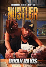 Ambitions of a Hustler by Brian Davis