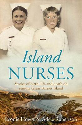 Island Nurses by Leonie Howie