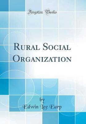 Rural Social Organization (Classic Reprint) by Edwin Lee Earp image