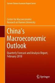 China's Macroeconomic Outlook by Center for Macroeconomic Research at Xia
