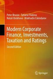 Modern Corporate Finance, Investments, Taxation and Ratings by Peter Brusov