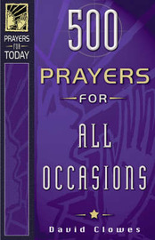 500 Prayers for All Occasions by David Clowes
