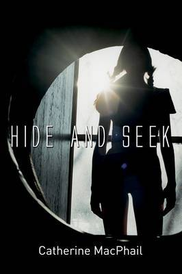 Hide and Seek by Catherine MacPhail image
